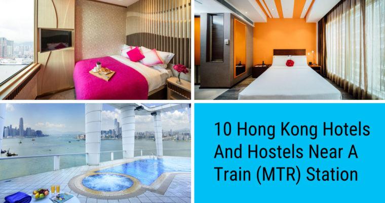 10 Best Hong Kong Hotels and Hostels Near a Train Station